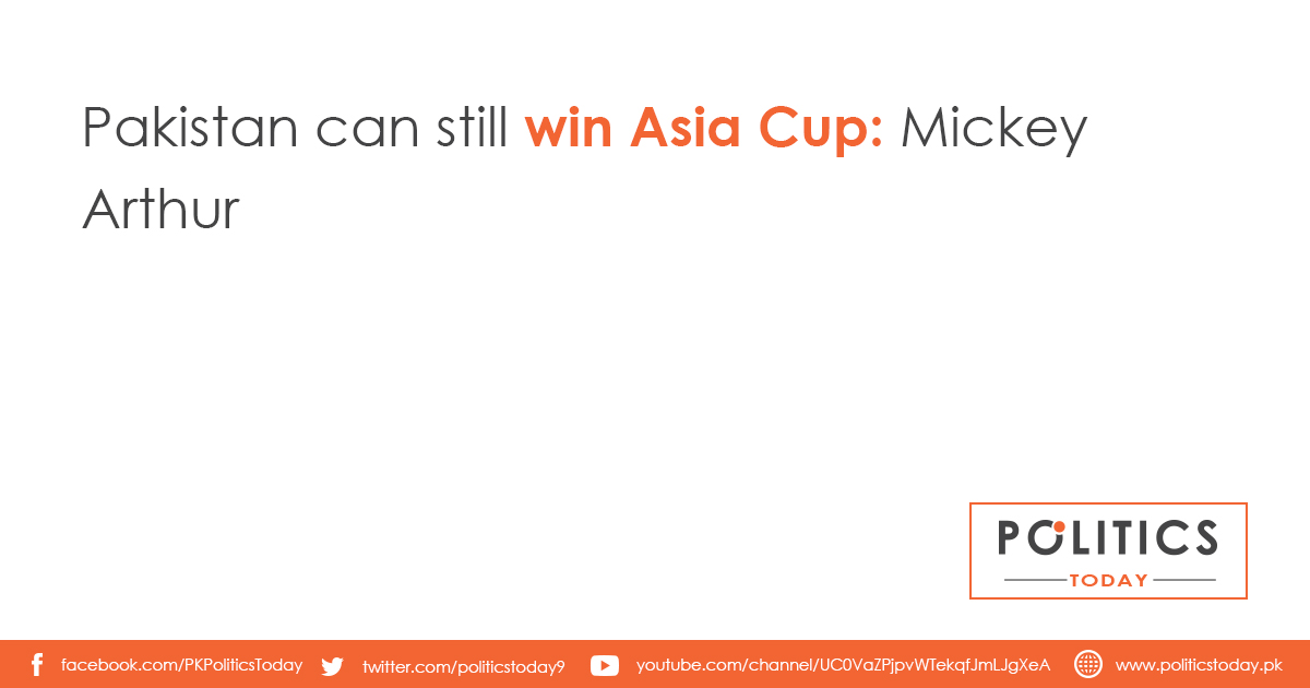 Pakistan can still win Asia Cup: Mickey Arthur