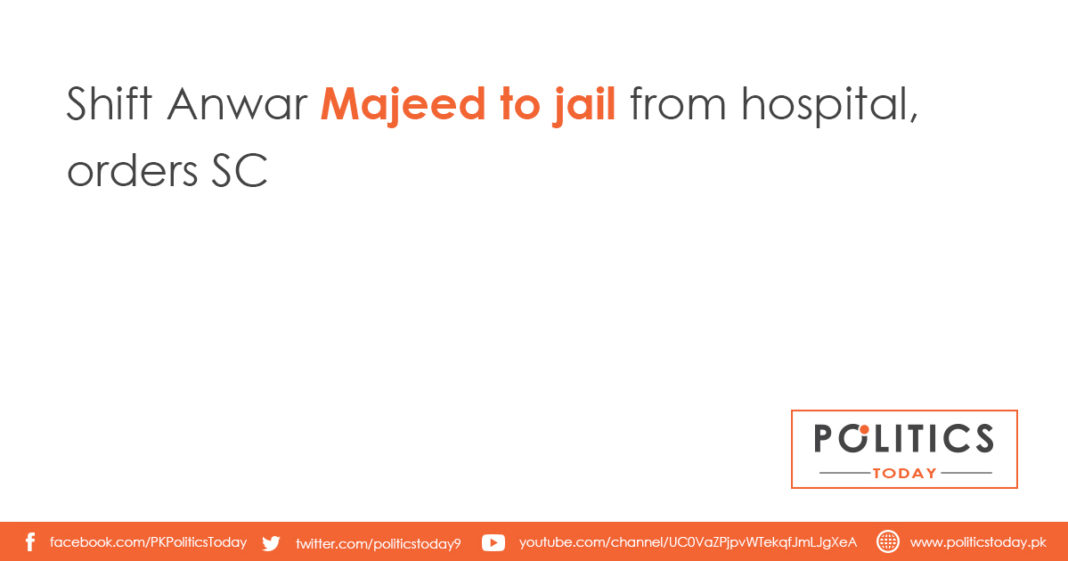 Shift Anwar Majeed to jail from hospital, orders SC