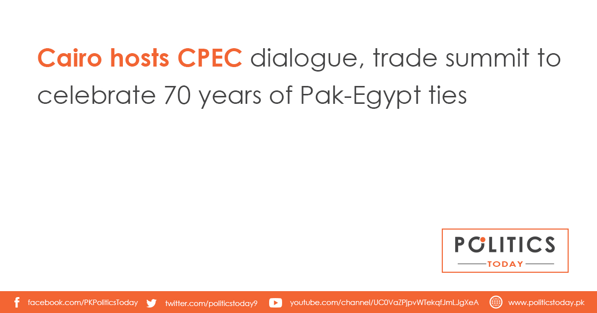 Cairo hosts CPEC dialogue, trade summit to celebrate 70 years of Pak-Egypt ties