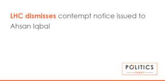 LHC dismisses contempt notice issued to Ahsan Iqbal