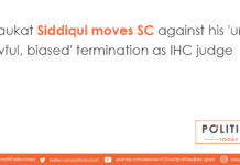 Shaukat Siddiqui moves SC against his 'unlawful, biased' termination as IHC judge