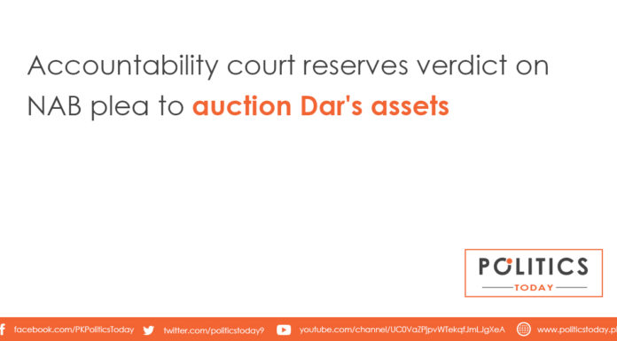 Accountability court reserves verdict on NAB plea to auction Dar's assets