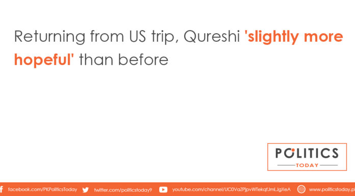 Returning from US trip, Qureshi 'slightly more hopeful' than before