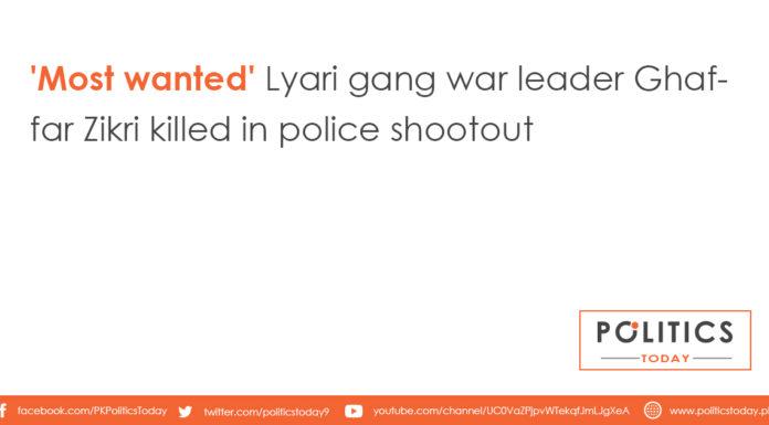 'Most wanted' Lyari gang war leader Ghaffar Zikri killed in police shootout