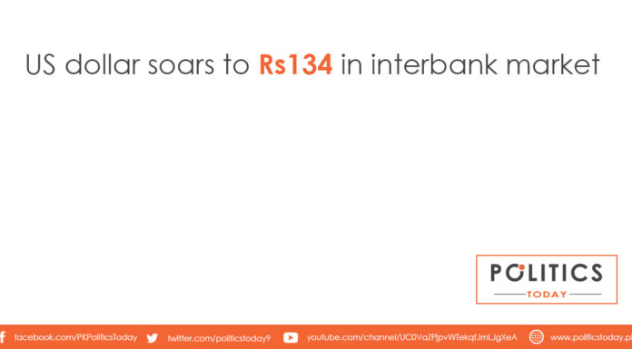US dollar soars to Rs134 in interbank market