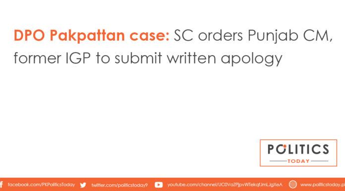 DPO Pakpattan case: SC orders Punjab CM, former IGP to submit written apology