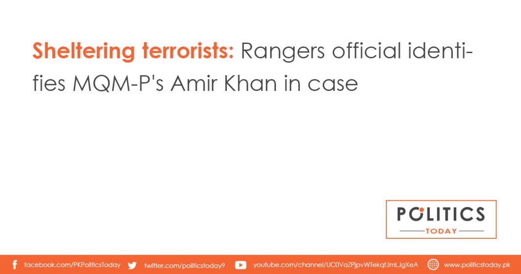Sheltering terrorists: Rangers official identifies MQM-P's Amir Khan in case