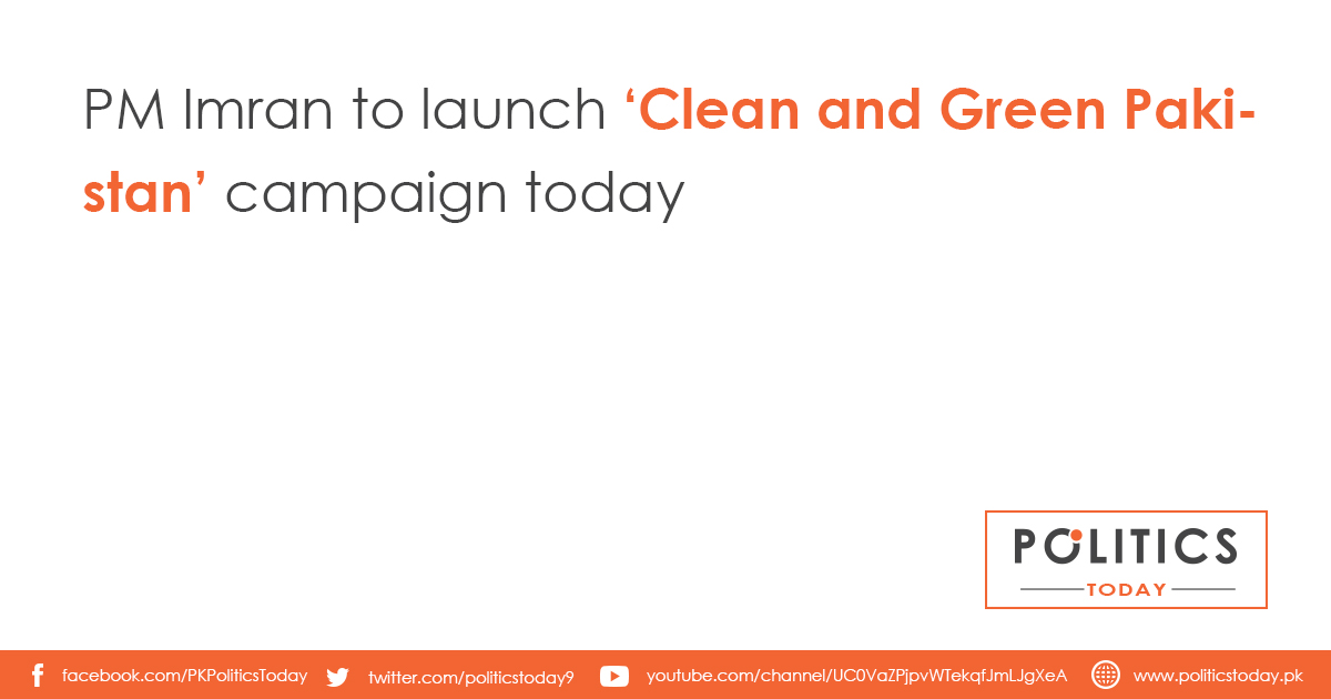 PM Imran to launch 'Clean and Green Pakistan' campaign today